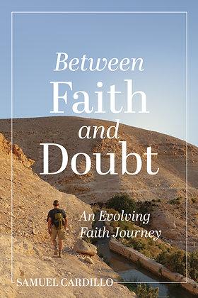 Between Faith and Doubt: An Evolving Faith Journey