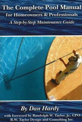 The Complete Pool Manual for Homeowners & Professionals