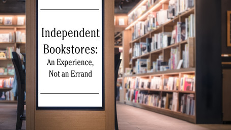 Independent Bookstores: An Experience, Not an Errand