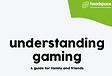 understanding gaming.png