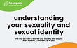 understanding your sexuality and sexual