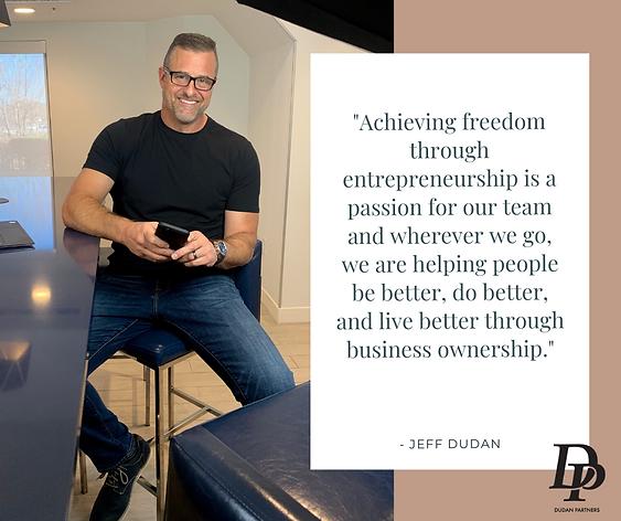 Jeff Dudan Dudan Partners quote freedom