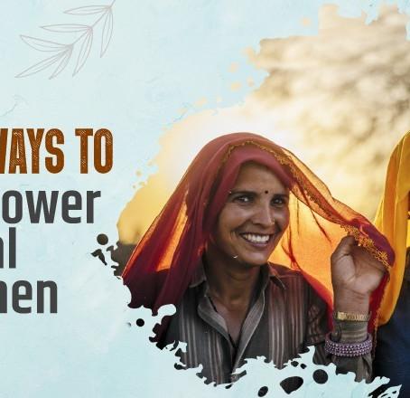 5 Ways To Empower Rural Women