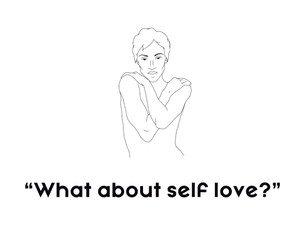 Relationships? How About Self-Love?