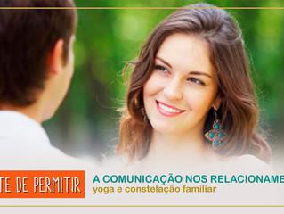 """workshop de constelação familiar e yoga quântico com o tema """"a comunicação nos relacionamentos&"""