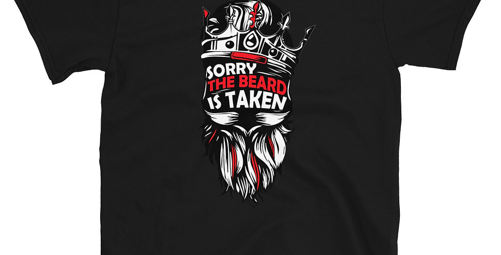 Sorry the beard is taken  Short-Sleeve  T-Shirt