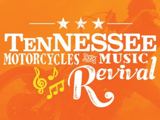 TENNESSEE MOTORCYCLES & MUSIC REVIVAL TICKETS & CAMPING ON SALE NOW!