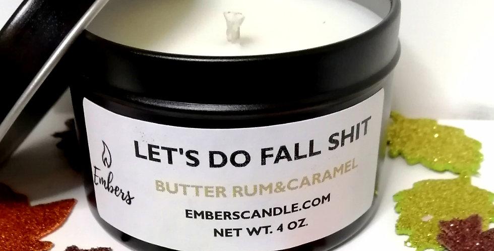 Let's Do Fall Shit - 4 oz