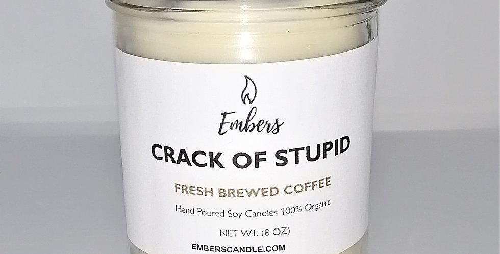 Crack Of Stupid - 8 oz Candle