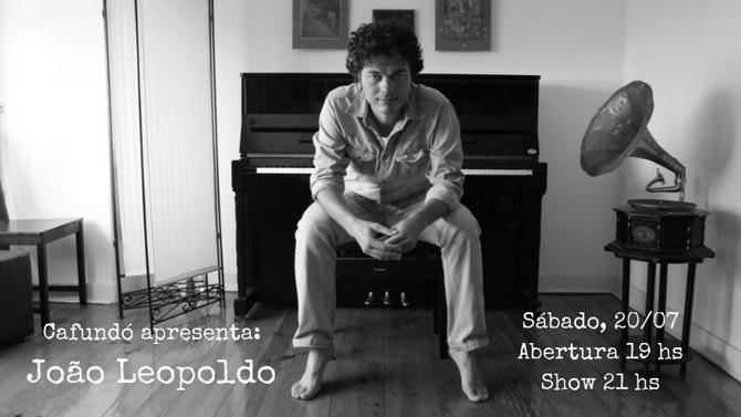 João Leopoldo no Cafundó! Sábado 20/07