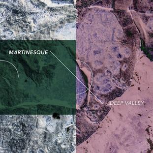 Martinesque - Deep Valley EP