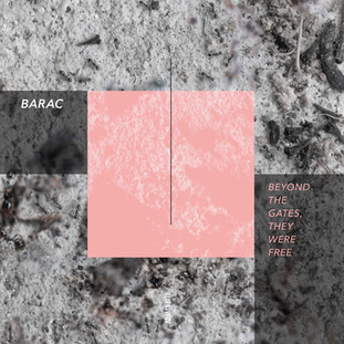 Barac - beyond the gates, they were free EP