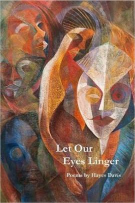 Let Our Eyes Linger by Hayes Davis