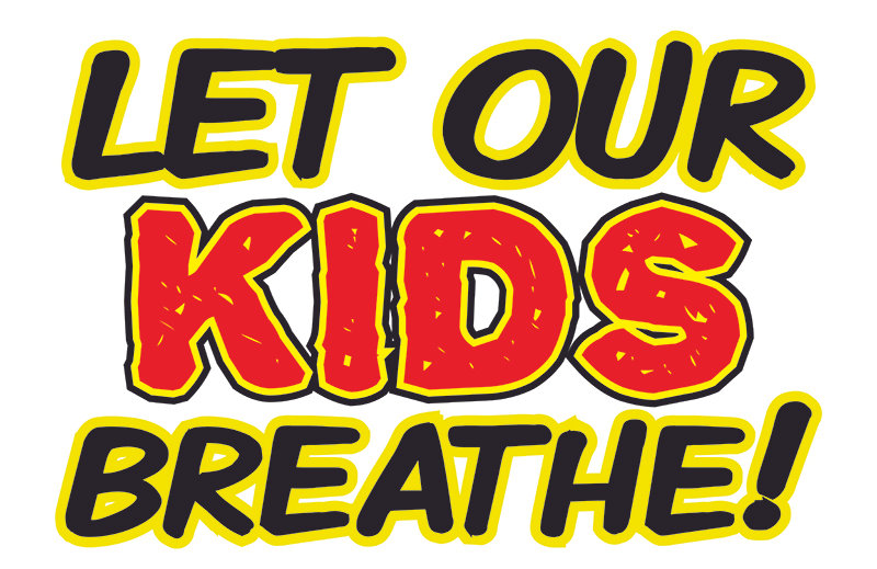 Let Our Kids Breath -  Car Magnet 11x17