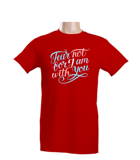 T-Shirt - Fear not I am with You