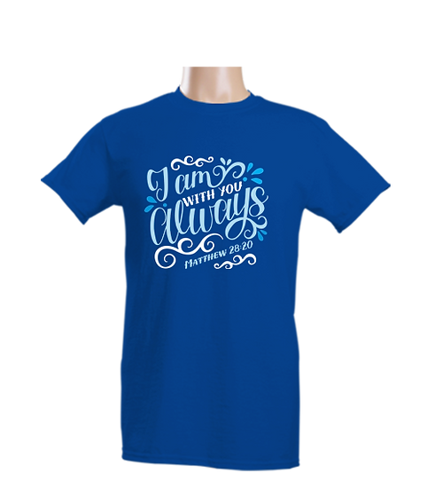 T-Shirt - I am always with you