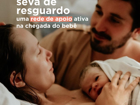 SEVA DE RESGUARDO: Uma rede de apoio ativa na chegada do bebê
