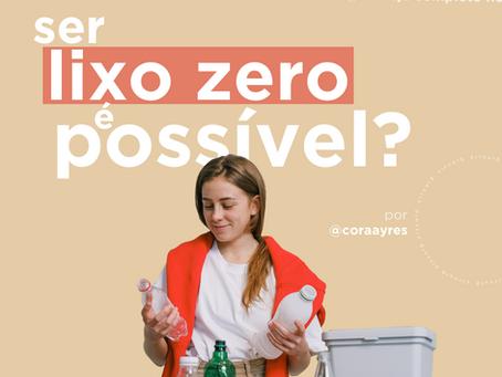 Ser lixo zero é possível?