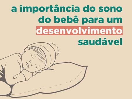 A importância do sono do bebê para um desenvolvimento saudável.