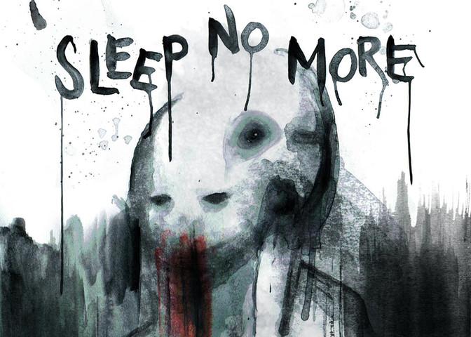 sleep no more.jpg