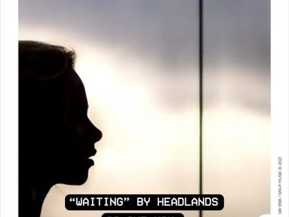 """""""WAITING"""" by @headlandsmusic is Out Now."""