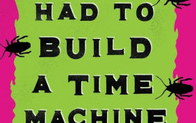 Book Review: SO YOU HAD TO BUILD A TIME MACHINE by Jason Offutt