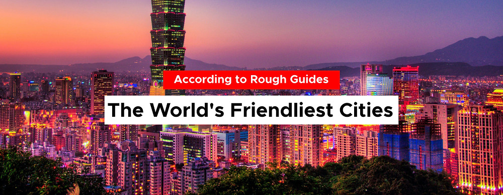 The World's Friendliest Cities Of 2020