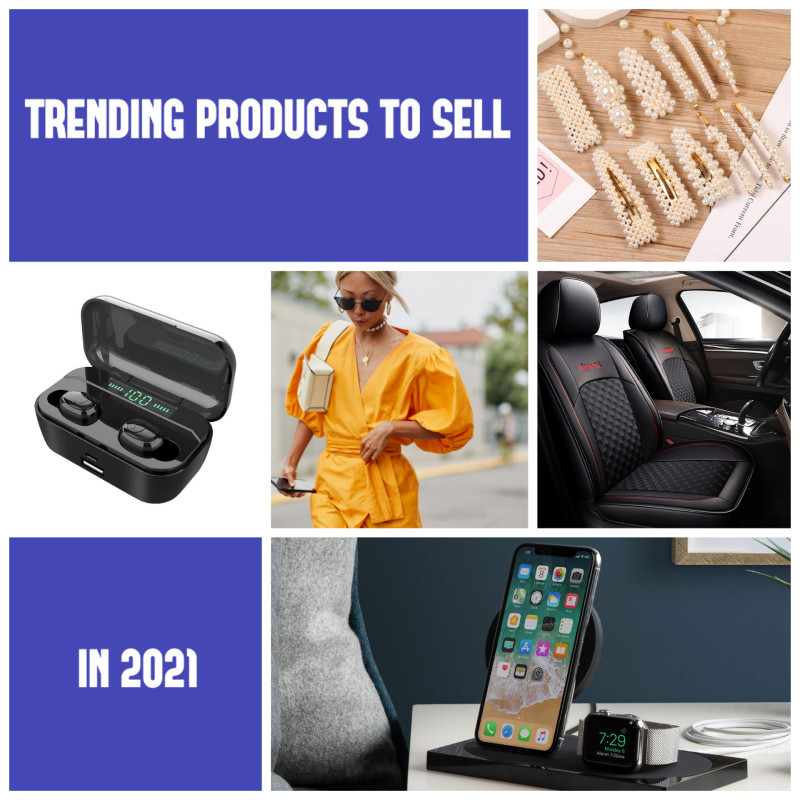 Trending products to sell in 2021