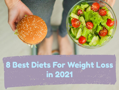 8 Best Diets for Weight Loss in 2021 🥗🥝🍏