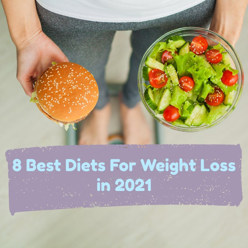 8 best diets for weight loss in 2021