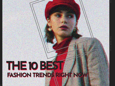 The 10 Best Fashion Trends Right Now 👚👗👟😎
