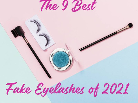 The 9 Absolute Best Fake Eyelashes of 2021