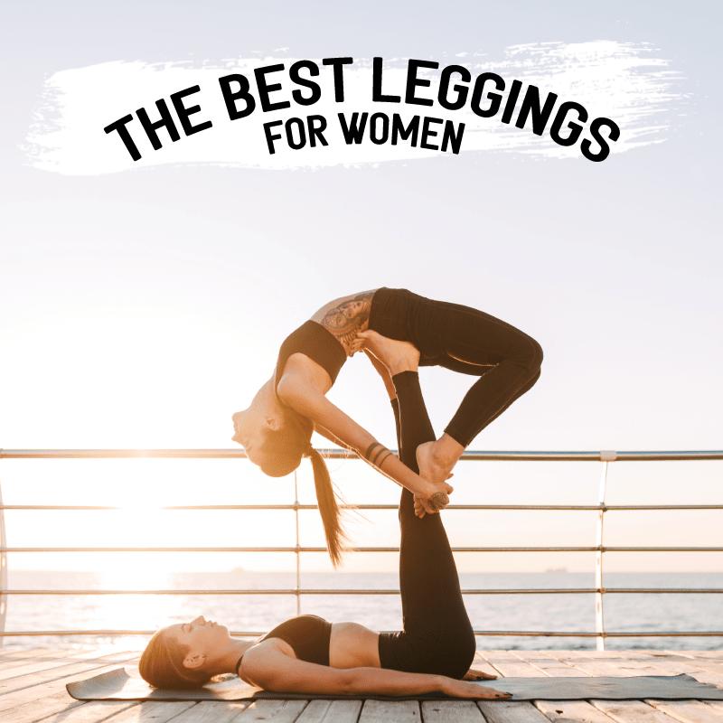 The Best Leggings For Women In 2021