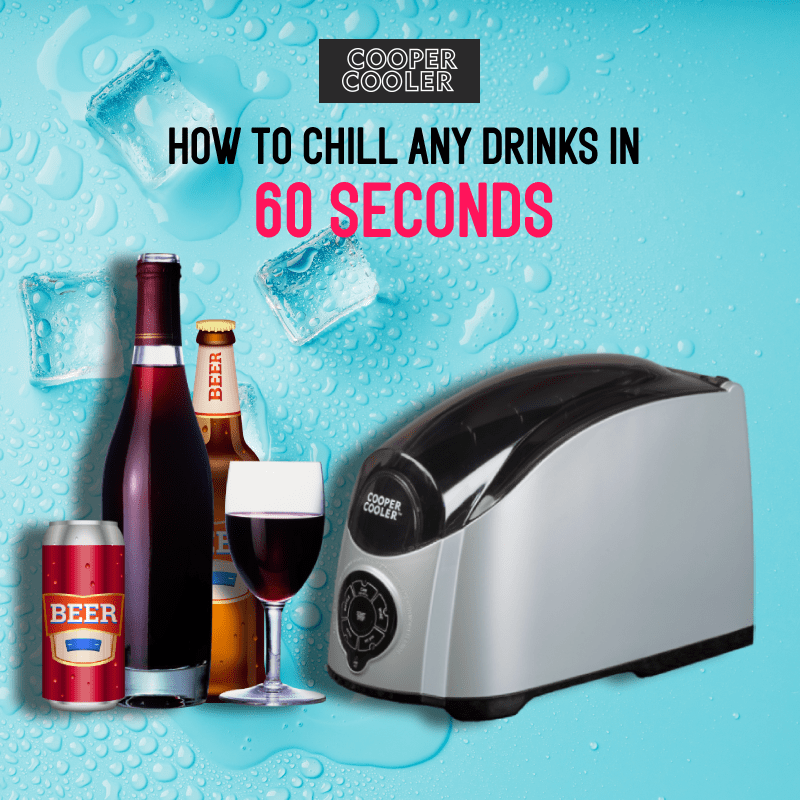 Cooper Cooler – Chill Any Drinks In 60 Seconds