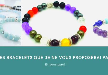 Les bracelets que je ne vous proposerai pas