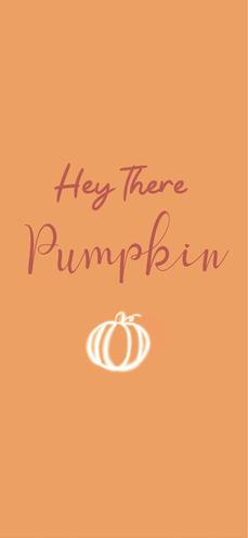 Hey There Pumpkin Wallpaper iPhone