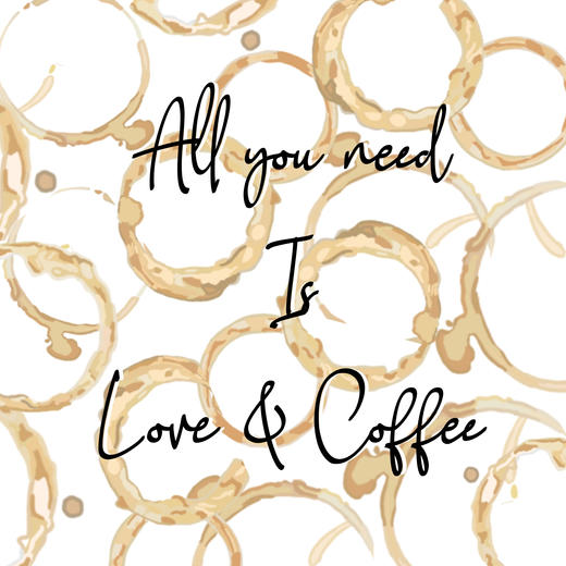 All You Need Is Love and Coffee art
