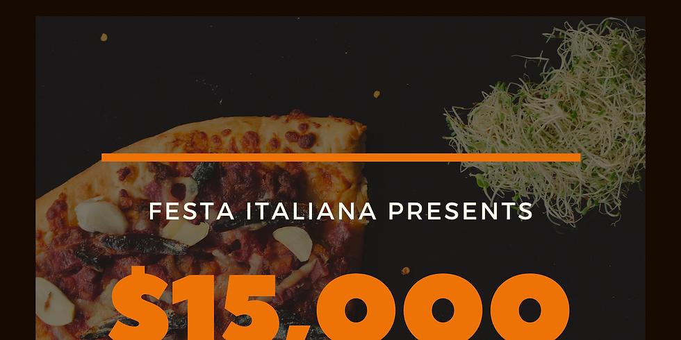 FESTA ITALIANA $15K RAFFLE