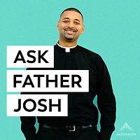Ask Fr. Josh Podcast.jpg