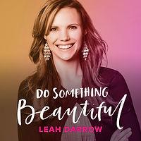 Do Something Beautiful Podcast.jpg