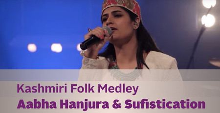 Kashmiri Folk Medley - Aabha Hanjura & Sufistication - Kappa TV