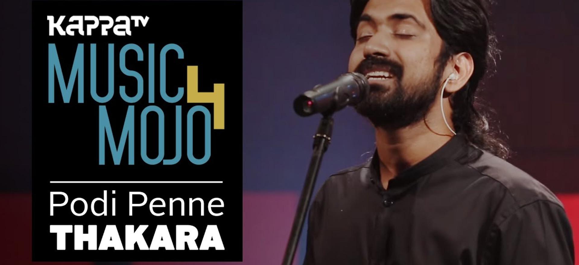 Podi Penne - Thakara - Music Mojo Season 4 - KappaTV