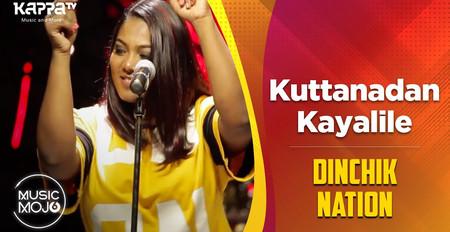 Kuttanadan Kayalile - Dinchik Nation - Music Mojo Season 6 - Kappa TV
