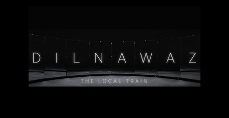 The Local Train - Dilnawaz (Official)