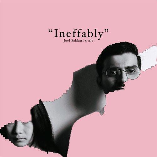 Ineffably / Joel Sakkari feat. Ale