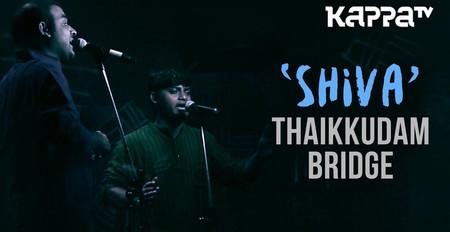 Shiva | Navarasam - Thaikkudam Bridge - Live Sessions