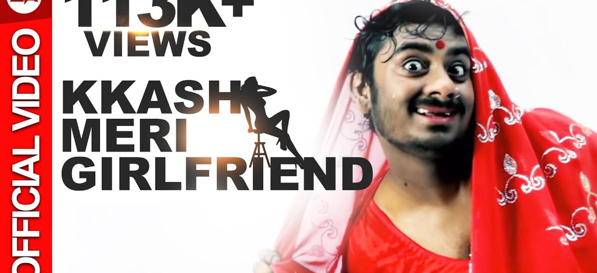 Kkash Meri Girlfriend | Official Music Video | Underground Authority