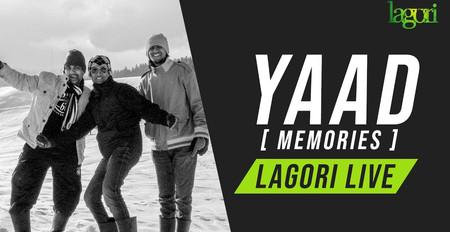Yaad ( Memories ) - Lagori Live (Tribute to the decade)