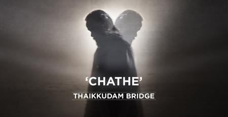Chathe - Thaikkudam Bridge - Official Music Video HD
