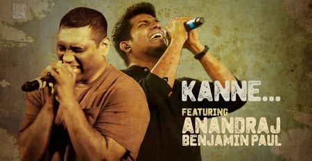 Kanne | Thaikkudam Bridge Feat. Anandraj Benjamin Paul | NAMAH